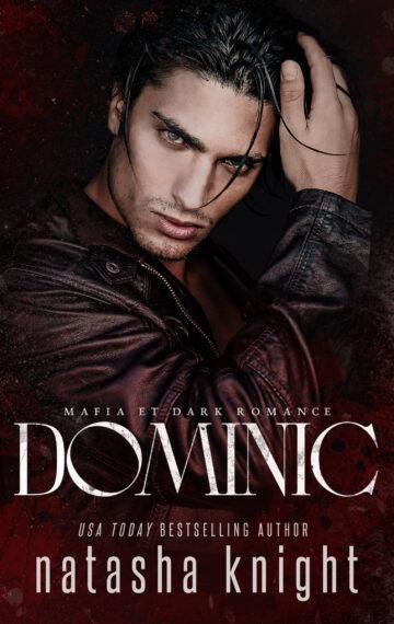 Dominic : Mafia et Dark Romance (Les Frères Benedetti tome 2)
