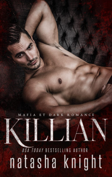 Killian: Mafia et Dark Romance (Les Frères Benedetti tome 3)