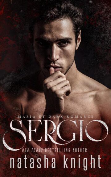 Sergio : Mafia et Dark Romance (Les Frères Benedetti, tome 5)