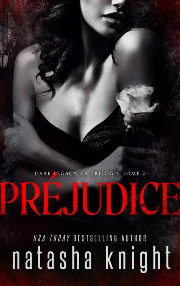 Préjudice – Dark Legacy, la trilogie, tome 2