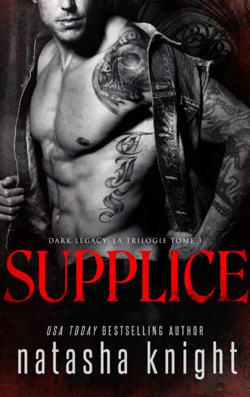 Supplice – Dark Legacy, la trilogie, tome 3
