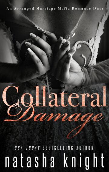 Collateral Damage: An Arranged Marriage Mafia Romance Duet