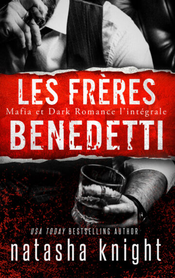 Les Frères Benedetti : Mafia et Dark Romance l'intégrale