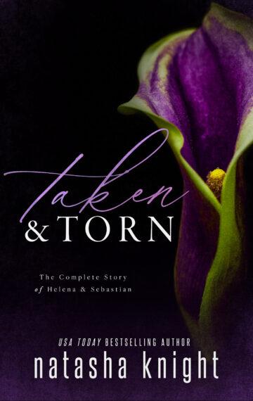 Taken & Torn: The Complete Story of Helena & Sebastian