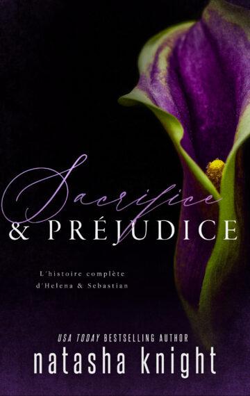 Sacrifice & Préjudice : L'histoire complète d'Helena & Sebastian